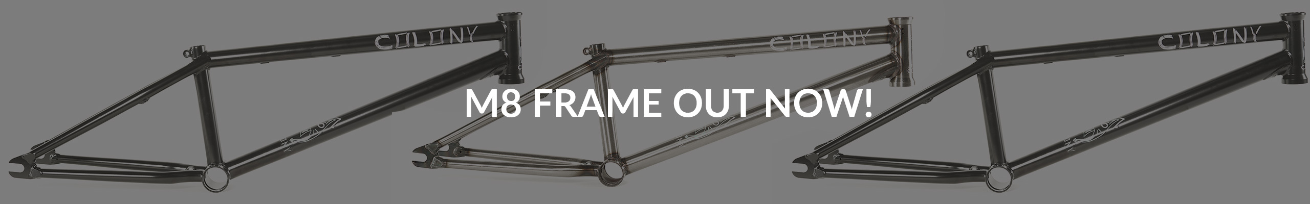 Colony M8 frame out now
